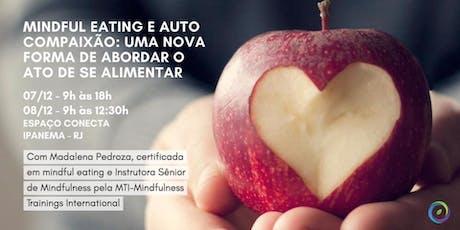 Workshop  de Mindful Eating e Autocompaixão ingressos