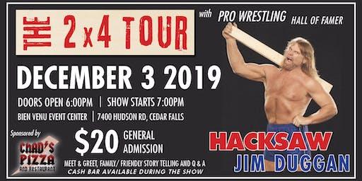 Hacksaw Jim Duggan 2x4 Tour