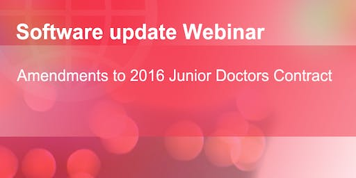 Amendments to 2016 Junior Doctors Contract - Software update Webinar