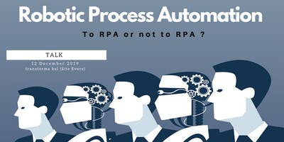 Tech Breakfast: Robotic Process Automation, To RPA or not to RPA ?