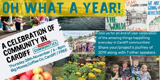 Oh What a Year!  A Celebration of Community Projects & Partners in Cardiff