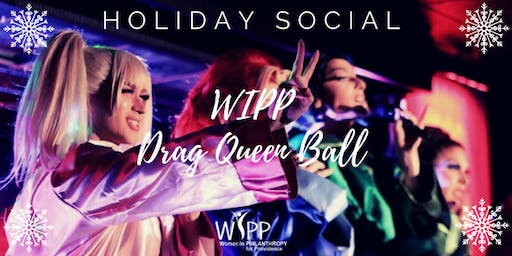 Holiday Social - A WIPP Drag Queen Ball