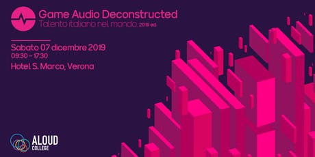Game Audio Deconstructed 2019: Talento Italiano tickets