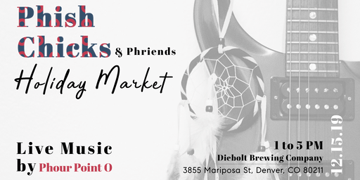 Phish Chicks Holiday Market