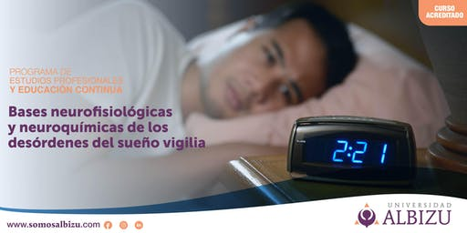 Bases neurofisiológicas y neuroquímicas de los desórdenes del sueño vigilia