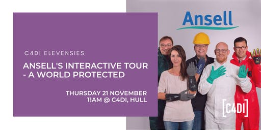 C4DI Elevenses - Ansell's Interactive Tour - A World Protected
