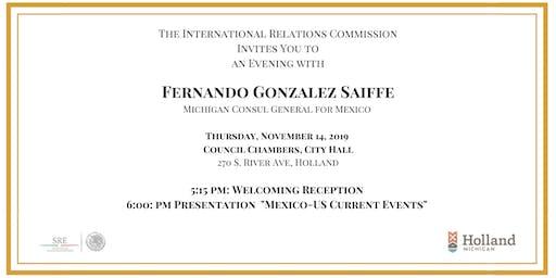 An Evening with Mexican Consul General Fernando Gonzalez Saiffe