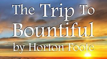 """""""The Trip To Bountiful"""""""