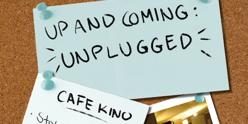 Up&Coming: Unplugged