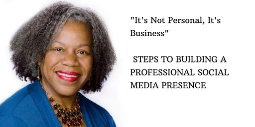 It's Not Personal It's Business (FREE Networking/W