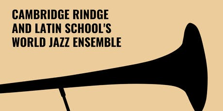 Cambridge Rindge and Latin School's World Jazz Ensemble tickets
