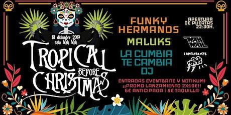 Tropical Before Christmas- Funky Hermanos, Maluks y La Cumbia te Cambia DJ en Wah Wah entradas