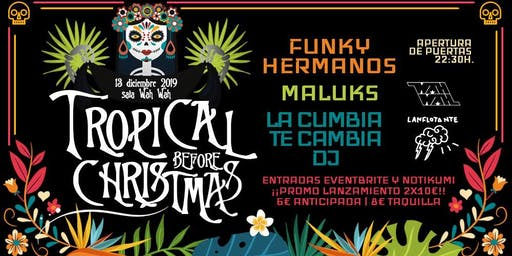 Tropical Before Christmas- Funky Hermanos, Maluks y La Cumbia te Cambia DJ en Wah Wah