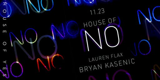 HOUSE OF NO