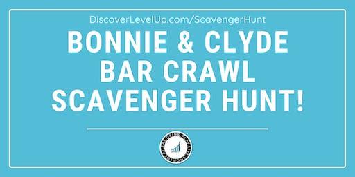 Bonnie & Clyde Bar Crawl Scavenger Hunt!