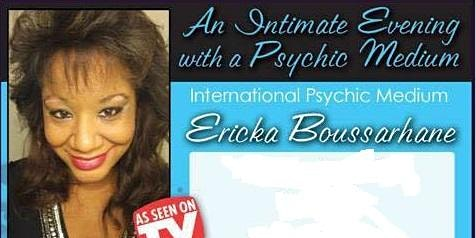 January A Night of Spirit with International TV Psychic Medium Ericka Boussarhane