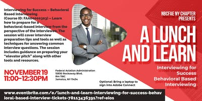 Lunch and Learn: Interviewing for Success-Behavioral Based Interview