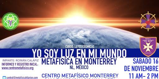 YO SOY LUZ EN MI MUNDO: Metafísica en Monterrey