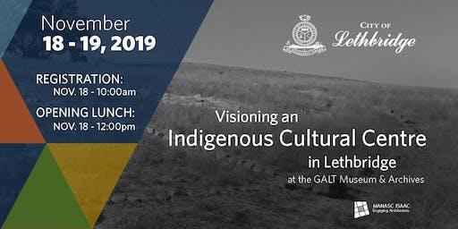 Visioning an Indigenous Cultural Centre in Lethbridge