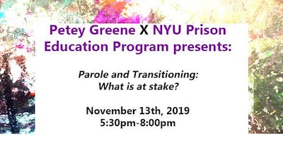 Petey Greene & NYU Prison Education Program Present: Parole & Transitioning