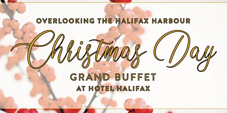 Christmas Day Grand Buffet at Hotel Halifax tickets