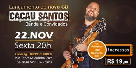 Lançamento do Novo CD Cacau Santos ingressos