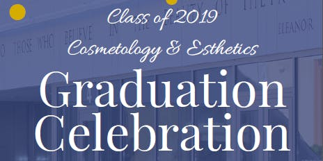 2019 Cosmetology & Esthetics Graduation Celebration