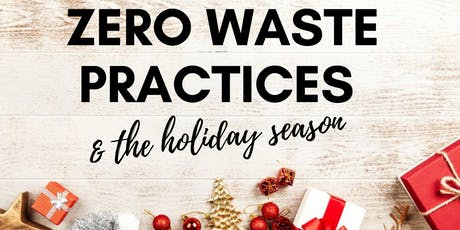Zero Waste Practices & The Holiday Season tickets