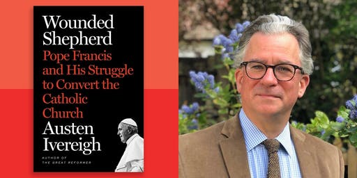 """Pope Francis & the Future of the Catholic Church""  -   A conversation with Dr Austen Ivereigh"