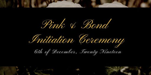 Pink & Bond Annual Initiation Ceremony