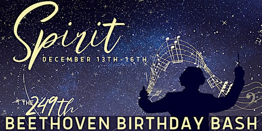 SPIRIT: The 249th Beethoven Birthday Bash