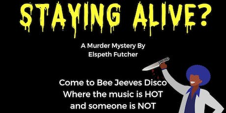 Staying Alive? tickets