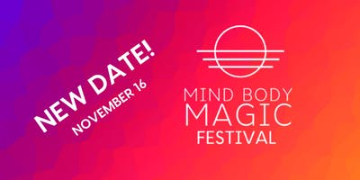 Mind Body Magic Festival!