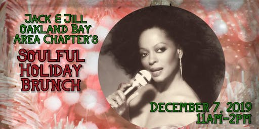 Jack and Jill Oakland Bay Area Chapter's Soulful Holiday Brunch