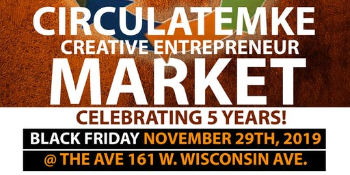 5th Annual CIRCULATEMKE BLACK FRIDAY Market