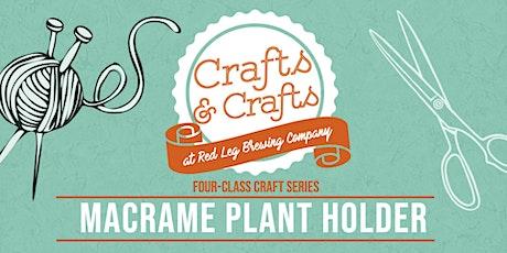 Crafts & Crafts - Macrame Plant Holder tickets