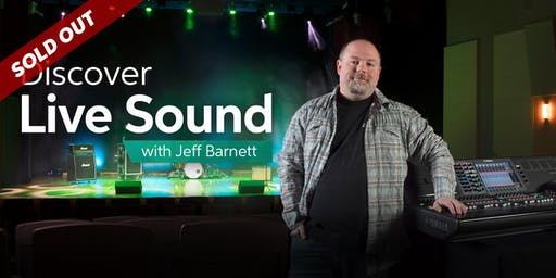 Discover Live Sound with Jeff Barnett - Nov 22 - 23