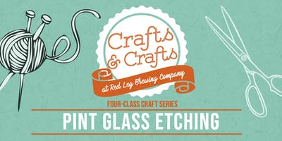 Crafts & Crafts - Pint Glass Etching