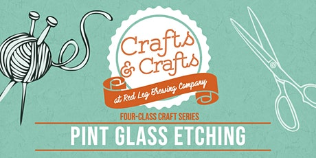 Crafts & Crafts - Pint Glass Etching tickets