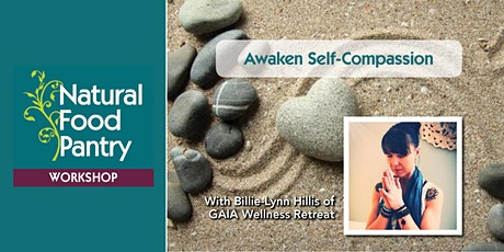 Awaken Self-Compassion Workshop tickets