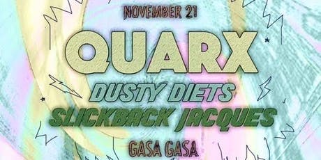 Quarx + Dusty Diets + Slickback Jacques tickets