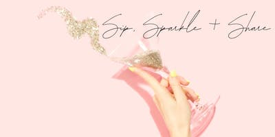 Sip, Sparkle + Share