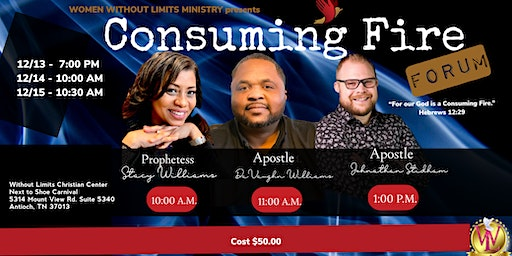 Women Without Limits Ministry presents Consuming Fire Forum