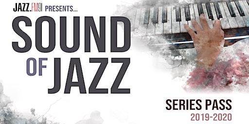 Sound of Jazz Series Pass - 6 Concerts, 1 Low Price