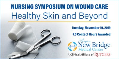 NURSING SYMPOSIUM ON WOUND CARE:Healthy Skin and Beyond