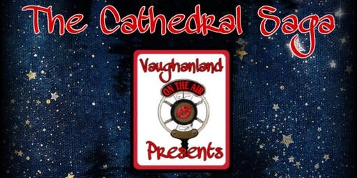 Copy of Vaughanland Presents: The Cathedral Saga