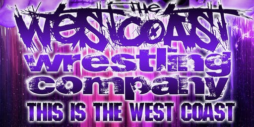 The Westcoast Wrestling Company presents THIS IS THE WESTCOAST