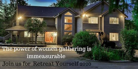 RETREAT YOURSELF 2020  Who are YOU becoming? tickets