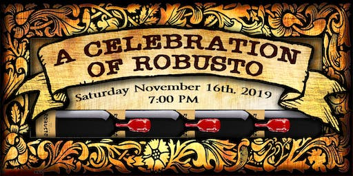 A Celebration of Robusto!