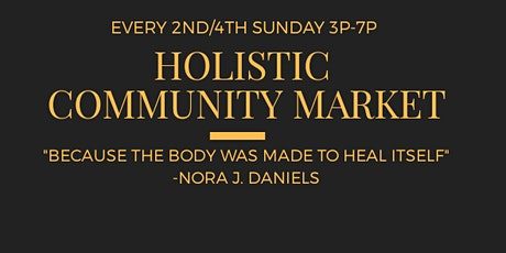 Holistic Community Market (Free to the Public) tickets